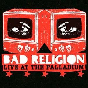 Live at the Palladium (Bad Religion DVD) - Image: Bad Religion Live At The Palladium