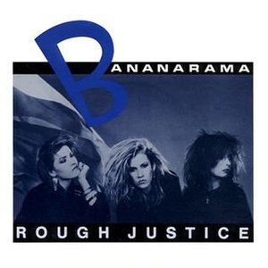Rough Justice (Bananarama song) - Image: Banana rj