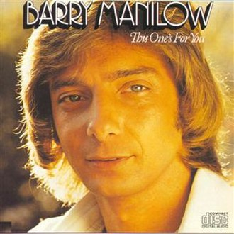 This One's for You (Barry Manilow album) - Image: Barryfourthalbum