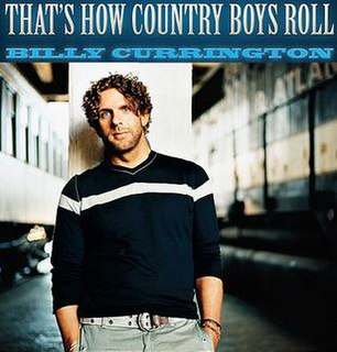 Thats How Country Boys Roll Single by Billy Currington