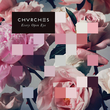 220px-CHVRCHES_-_Every_Open_Eye.png