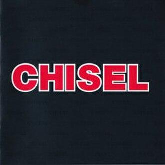 Chisel (album) - 2001 re-release of Chisel