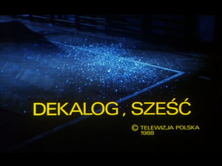 <i>Dekalog: Six</i> 1988 film from cycle directed by Krzysztof Kieślowski