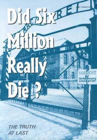 Did Six Million Really Die? - Did Six Million Really Die? The Truth At Last by Richard Harwood (pseudonym of Richard Verrall)