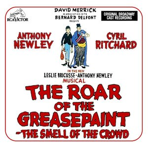 The Roar of the Greasepaint – The Smell of the Crowd - Original Recording
