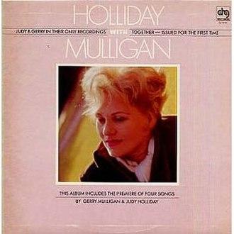 Holliday with Mulligan - Image: Holliday with Mulligan