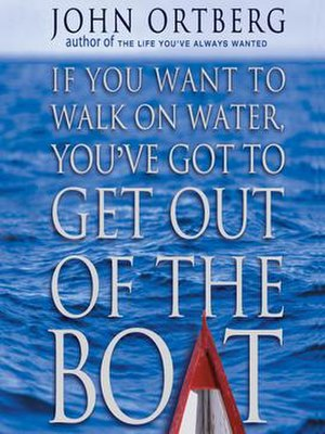 If You Want to Walk on Water, You've Got to Get Out of the Boat - First edition cover