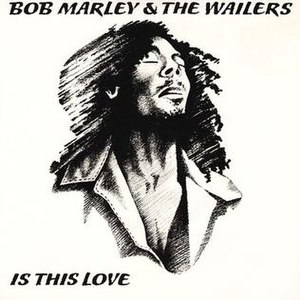 Is This Love (Bob Marley & The Wailers song) - Image: Is This Love (Bob Marley & The Wailers single cover art)