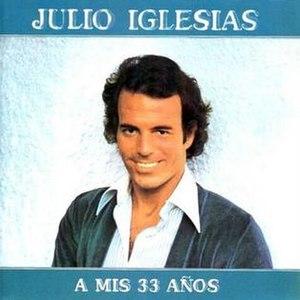 A mis 33 años - Image: Julio Iglesias A mis 33 anos