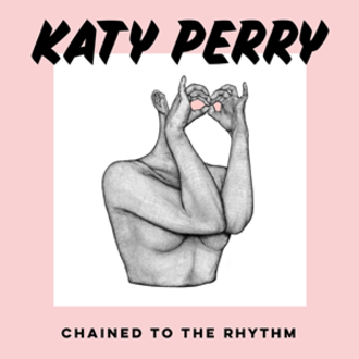 Chained to the Rhythm - Image: Katy Perry Chained to the Rhythm (Official Single Cover)