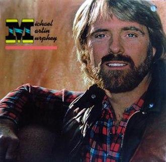 Michael Martin Murphey (album) - Image: Michael Martin Murphey 1982 album