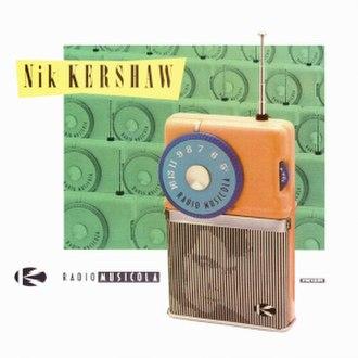 Radio Musicola - Image: Nik Kershaw Radio Musicola
