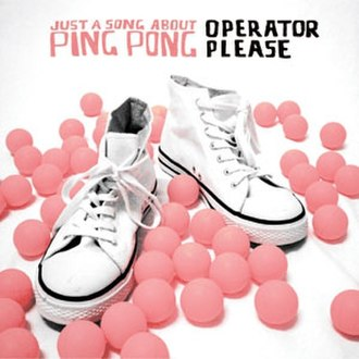 Just a Song About Ping Pong - Image: Operator Please Just A Song About Ping Pong