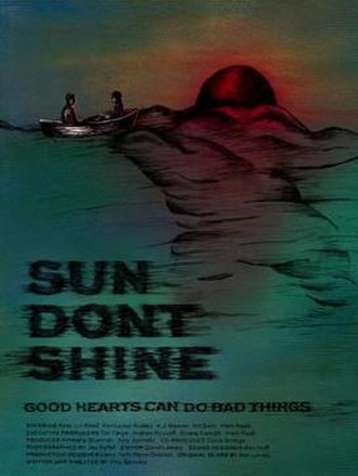 Sun Don't Shine - Theatrical release poster