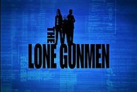 Picture of a TV show: The Lone Gunmen