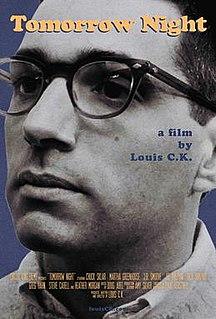 <i>Tomorrow Night</i> (film) 1998 film by Louis C.K.