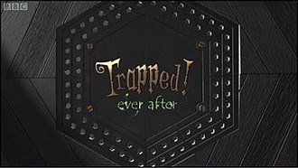 Trapped! (TV series) - Trapped!: Ever After title card