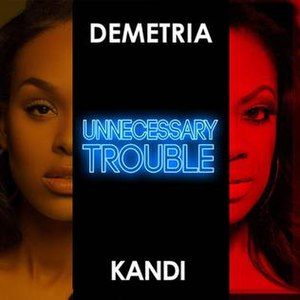 Unnecessary Trouble - Image: Unnecessary Trouble, Demetria Mc Kinney single