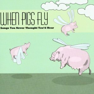 When Pigs Fly (Cevin Soling album) - Image: Whenpigsfly