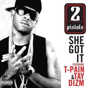 She Got It - Image: 2 Pistols She Got It