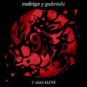 9 Dead Alive - Image: 9 Dead Alive, 2014 Rodrigo y Gabriela album
