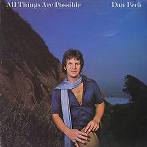 All Things Are Possible (Dan Peek album) - Image: All Things Are Possible (Dan Peek album)