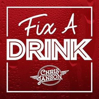Fix a Drink - Image: Chris Janson Fix a Drink