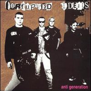 Corrupted Ideals - Corrupted Ideals in 1993, Anti-Generation album cover