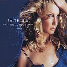 When The Lights Go Down Faith Hill Song Wikipedia