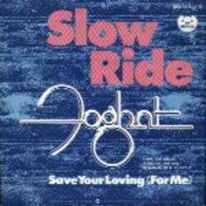 Slow Ride - Image: Foghat slow ride single