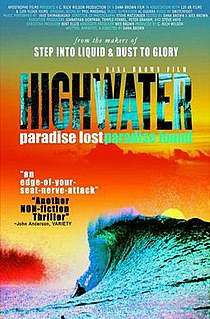 <i>Highwater</i> (film) 2008 film by Dana Brown