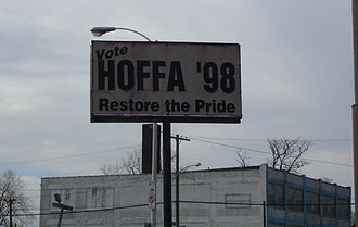 James P. Hoffa - A billboard in Detroit supporting Hoffa in 1998 (still standing as of July 2006)