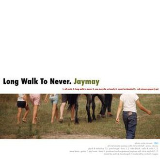"""Long Walk to Never EP - Image: Jaymay """"Long Walk to Never EP"""" cover"""