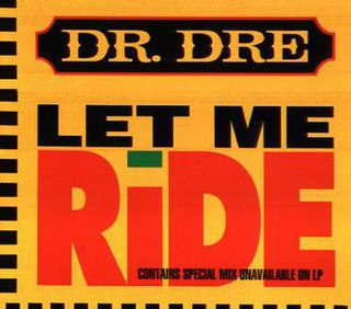 Let Me Ride 1993 single by Dr. Dre featuring Jewell and Snoop Doggy Dogg
