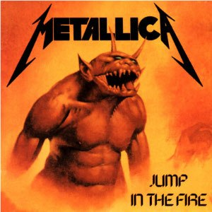 Jump in the Fire - Image: Metallica Jump in the Fire cover