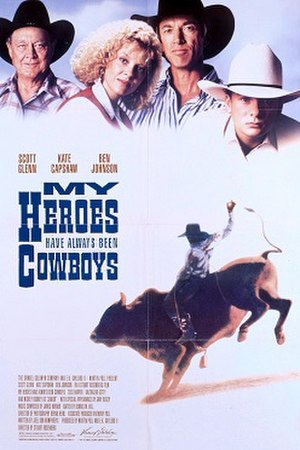 My Heroes Have Always Been Cowboys (film) - Image: My Heroes Have Always Been Cowboys Film Poster