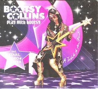 <i>Play with Bootsy</i> 2002 studio album by Bootsy Collins