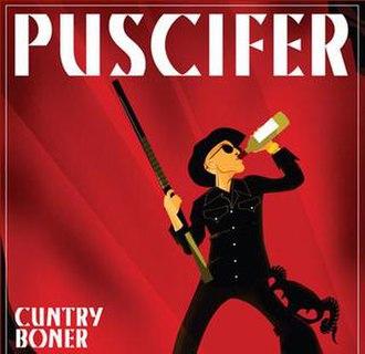 Cuntry Boner - Image: Puscifer Cuntry Boner