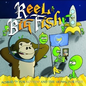 Monkeys for Nothin' and the Chimps for Free - Image: Reel Big Fish Monkeys for Nothin' and the Chimps for Free cover