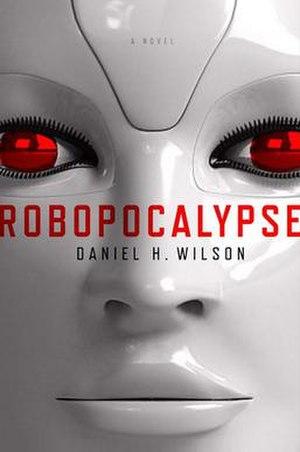 Robopocalypse - Image: Robopocalypse Book Cover