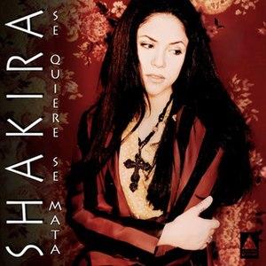 Se Quiere, Se Mata - Image: Shakira se quiere se mata