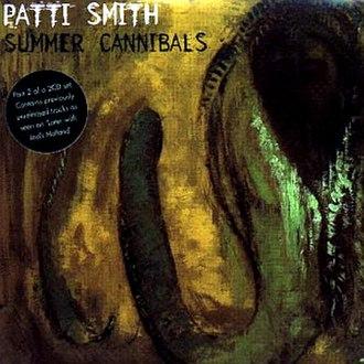 Summer Cannibals - Image: Summer Cannibals (Part 2) Patti Smith