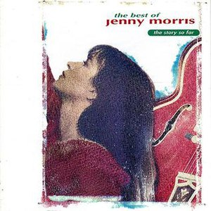 The Best of Jenny Morris: The Story So Far - Image: The Best of Jenny Morris The Story So Far