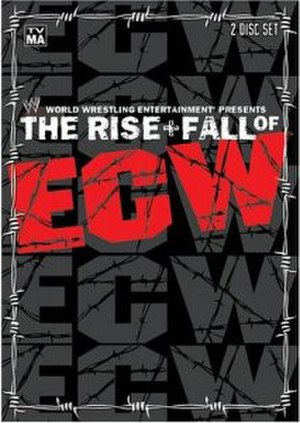 The Rise and Fall of ECW - Image: The Rise and Fall of ECW dvd cover