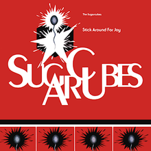 The Sugarcubes - Stick Around for Joy.png