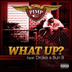 What Up - Image: What Up Pimp C