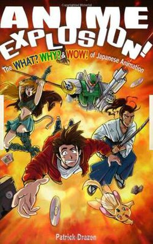 Anime Explosion! The What? Why? & Wow! Of Japa...