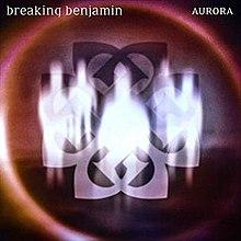 [Image: 220px-Breaking_Benjamin_Aurora_Cover.jpg]