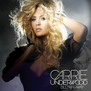 Blown Away (song) - Image: Carrie Underwood Blown Away (single)