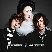 Chester French - Love the Future.jpg
